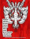 Malbuch Märchen Drachen Masken magisch Mittel Ebene für Erwachsene vom Künstler Grace Divine