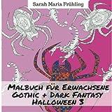 Malbuch für Erwachsene - Gothic - Dark Fantasy - Halloween 3