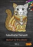 Malbuch für Erwachsene - Fabelhafte Tierwelt (Tier-Malbücher für Erwachsene, Band 2)