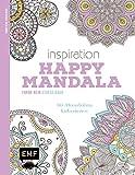 Inspiration Happy Mandala: 50 Mandalas kolorieren (Farbe rein – Stress raus)