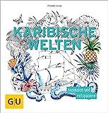 Karibische Welten: Ausmalen und entspannen (GU Kreativ Spezial)