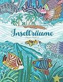 Inselträume — Malbuch für Erwachsene: Urlaub, Sommer und Strand: Träume und entspanne dich mit wundervollen Motiven