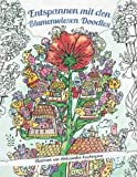 Malbuch für Erwachsene: Entspannen mit den Blumenwiesen Doodles: Entdecke die versteckte Welt hinter den Blumen