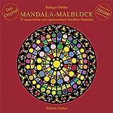Mandala-Malblock: 72 ausgewählte Mandalas: 72 ausgewählte Mandalas aus Ost und West und aus der Mitte