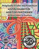 ANTI STRESS Malbuch für Erwachsene: Magische Frohe Weihnachten und Bezaubernde Winter Fantasien (Weihnachts-Mandalas, Advent- & Weihnachts-Motive zum Ausmalen für Frauen & Männer, Band 1)