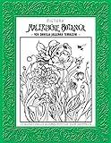 PICTURA: Malerische Botanica: von Daniela Jaglenka Terrazzini. 12 kunstvoller Ausmalposter zum Sammeln.