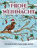 WEIHNACHTS-MALVORLAGEN: Ein Buch über das Malen (Malen) von Erwachsenen mit 30 einzigartigen Seiten zum Malen von Weihnachten: Ein tolles Weihnachtsgeschenk (Malbücher für Erwachsene von PDF-BOOKS)