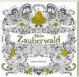 Mein Zauberwald: Ausmalbuch für Erwachsene zum Entspannen und Stress abbauen.