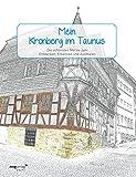Mein Kronberg im Taunus: Die schönsten Motive zum Entdecken, Erkennen und Ausmalen