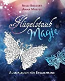 Flügelstaub Magie - Schmetterlinge: Ausmalbuch für Erwachsene