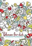 Postkarten zum Ausmalen: Blumen für dich: 25 Postkarten zum Ausmalen (Malen und entspannen)