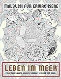 Leben im Meer - Malbuch für Erwachsene - Tropischer Fisch, Frosch, Krabbe, Seelöwe und mehr