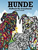 Hunde Malbuch fur Erwachsene (Die Beruhigungs Erwachsene Malvorlagen)