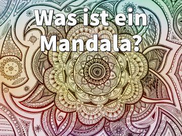 Was ist ein Mandala? Bedeutung der kreisförmigen Motive